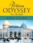 A Persian Odyssey ebook by Rami Yelda