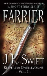 FARRIER - Keepers of Kwellevonne Vol. 2 ebook by J. K. Swift