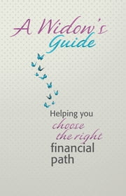 A Widow's Guide - Helping you choose the right path ebook by Anita Gatehouse