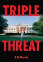 Triple Threat ebook by J. B. Davis