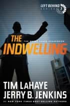 The Indwelling ebook by Tim LaHaye,Jerry B. Jenkins