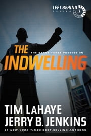 The Indwelling - The Beast Takes Possession ebook by Tim LaHaye,Jerry B. Jenkins