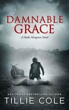 Damnable Grace ebooks by Tillie Cole
