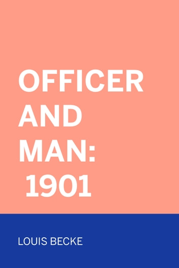 Officer And Man: 1901 ebook by Louis Becke