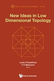 New Ideas in Low Dimensional Topology ebook by Louis H Kauffman, V O Manturov