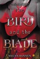 The Bird and the Blade ebook by Megan Bannen