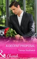 A Decent Proposal (Mills & Boon Cherish) (The Bachelors of Blackwater Lake, Book 5) eBook by Teresa Southwick