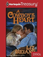 A Cowboy's Heart ebook by Liz Ireland