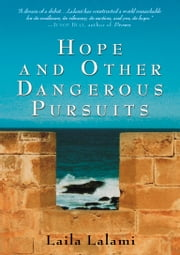 Hope and Other Dangerous Pursuits ebook by Laila Lalami