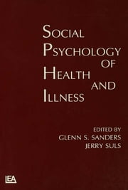 Social Psychology of Health and Illness ebook by Glenn S. Sanders,Jerry Suls