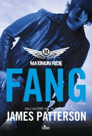 Maximum Ride: Fang ebook by James Patterson, Alessandro Zabini
