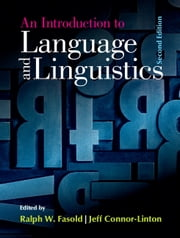 An Introduction to Language and Linguistics ebook by Ralph W. Fasold,Jeff Connor-Linton
