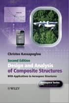 Design and Analysis of Composite Structures ebook by Christos Kassapoglou