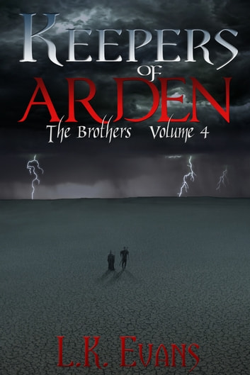 Keepers of Arden The Brothers Volume 4 ebook by L.K. Evans