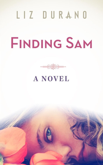 Finding Sam ebook by Liz Durano