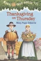 Thanksgiving on Thursday ebook by Mary Pope Osborne,Sal Murdocca