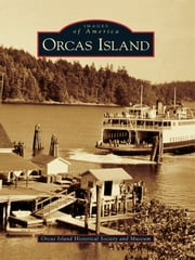 Orcas Island ebook by Orcas Island Historical Society and Museum