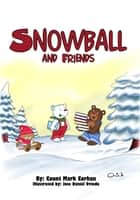Snowball and Friends ebook by Count Corhan