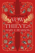 Vow of Thieves ebook by Mary E. Pearson