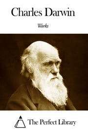 Works of Charles Darwin ebook by Charles Darwin