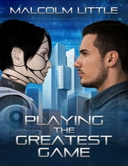 Playing the Greatest Game ebook by Malcolm Little