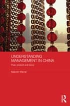 Understanding Management in China ebook by Malcolm Warner