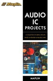 Audio IC Projects: A Collection of Useful Circuits Based on Readily Available Chips ebook by Brindley, Keith