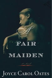 A Fair Maiden ebook by Joyce Carol Oates