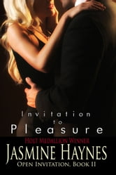 Invitation to Pleasure - Open Invitation, Book 2 ebook by Jasmine Haynes