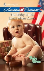 The Baby Battle ebook by Laura Marie Altom