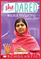 Malala Yousafzai (She Dared) ebook by Jenni L. Walsh