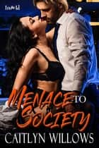 Menace to Society ebook by Caitlyn Willows