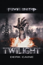 Five into twilight ebook by Derk Caine