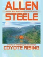 Coyote Rising ebook by Allen Steele
