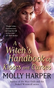 A Witch's Handbook of Kisses and Curses ebook by Molly Harper