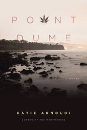 Point Dume: A Novel ebook by Katie Arnoldi