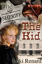 The Sheriff and The Kid ebook by Loki Renard