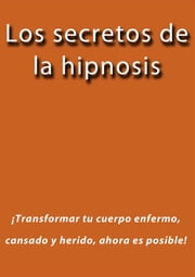 Los secretos de la hipnosis ebook by J.borja