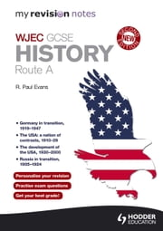 My Revision Notes: WJEC History Route A Second Edition ebook by R. Paul Evans