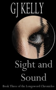 Sight and Sound ebook by GJ Kelly