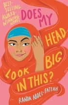 Does My Head Look Big in This? ebook by Randa Abdel-Fattah