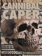Cannibal Caper ebook by Johnny Mack Hood
