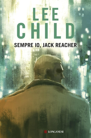 Sempre io, Jack Reacher eBook by Lee Child