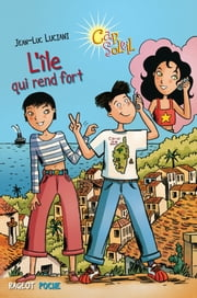 L'île qui rend fort eBook by Jean-Luc Luciani