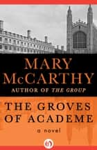 The Groves of Academe ebook by Mary McCarthy