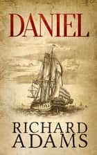 Daniel ebook by Richard Adams
