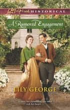 A Rumored Engagement - A Clean & Wholesome Regency Romance ebook by Lily George