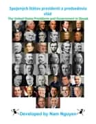 Spojených štátov prezidenti a predsedovia vlád - The United States Presidents and Government In Slovak ebook by Nam Nguyen