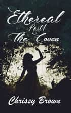 Ethereal: The Coven ebook by Chrissy Brown