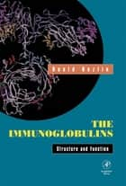 The Immunoglobulins - Structure and Function ebook by Roald Nezlin
